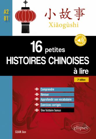 16 petites histoires chinoises à lire avec exercices corrigés